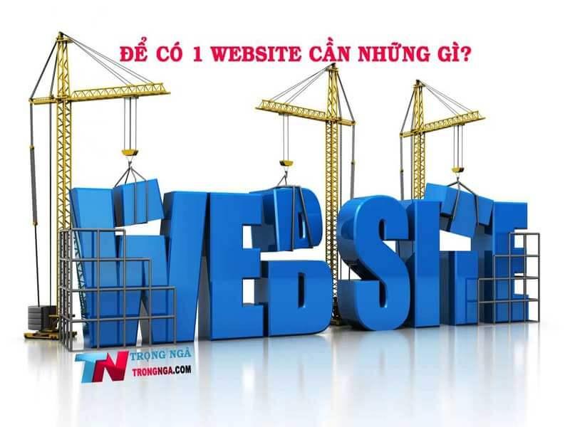 Để sở hữu một Website thì bạn cần những gì?