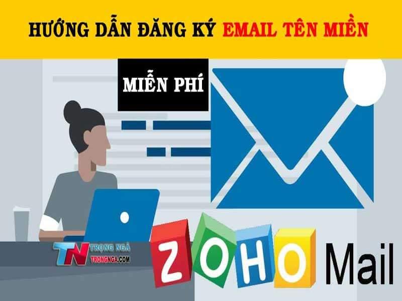 Hướng dẫn đăng ký Email tên miền miễn phí Zoho