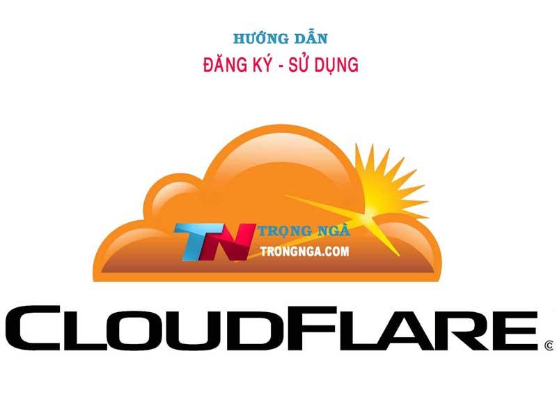 Hướng dẫn đăng ký sử dụng cloudflare