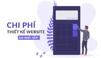 Chi phí thiết kế một website là bao nhiêu tiền?
