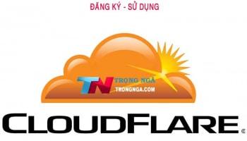 Hướng dẫn đăng ký và quản lý sử dụng tên miền tại cloudflare
